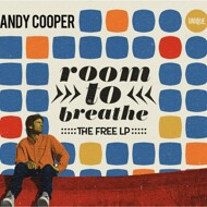 Andy Cooper (Ugly Duckling) - Room To Breathe: The Free LP