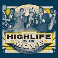 Various - Highlife On The Move: Selected Nigerian & Ghanaian Recordings from London & Lagos 1954-66
