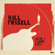 Bill Frisell - Alfie / I Love Lucy