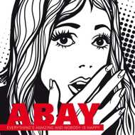 Abay - Everything's Amazing And Nobody Is Happy