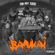 Bankai Fam - On My Side