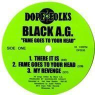 Black A.G. - Fame Goes To Your Head