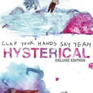 Clap Your Hands Say Yeah - Hysterical (Deluxe Edition)