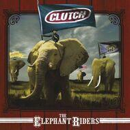 Clutch - The Elephant Riders