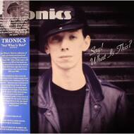 Tronics - Say! What Is This?
