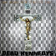 Dead Kennedys - In God We Trust, Inc.