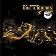 DJ Troubl' - Dub A Breaks Volume 1