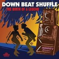 Various - Down Beat Shuffle - The Birth Of A Legend
