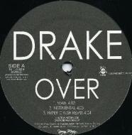 Drake - Over / Find Your Love / Zone