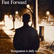 Fast Forward - Resignation Is Daily Suicide