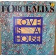 Force MD's - Love Is A House
