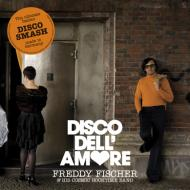 Freddy Fischer & His Cosmic Rocktime Band - Disco Dell'Amore