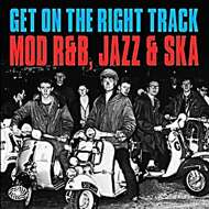 Various - Get On The Right Track - Mod R&B, Jazz & Ska