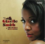Gizelle Smith - This Is Gizelle Smith & The Mighty Mocambos
