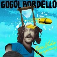 Gogol Bordello - Pura Vida Conspiracy / Crack The Case