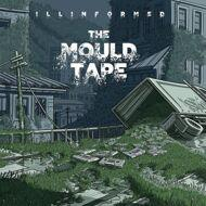 Illinformed - The Mould Tape