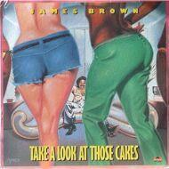 James Brown - Take A Look At Those Cakes