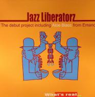 Jazz Liberatorz - What's Real...