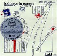 Kukl - Holidays In Europe (The Naughty Nought)