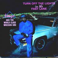 Lonzo & The World Class Wreckin Kru - Turn Off The Lights In The Fast Lane