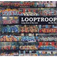 Looptroop - Long Arm Of The Law / Do My Do