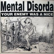 Mental Disorda - Your Enemy Was A Nice