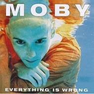 Moby - Everything Is Wrong
