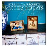 Pete Philly & Perquisite - Mystery Repeats