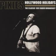 Pixies - Hollywood Holidays - The Classic 1991 Radio Broadcast