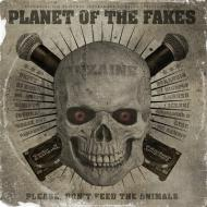 Planet Of The Fakes - Please, Don't Feed The Animals