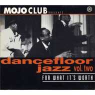 Various - Mojo Club Presents Dancefloor Jazz Volume Two (For What It's Worth)