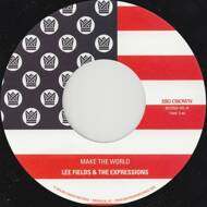 Lee Fields & The Expressions - Make The World