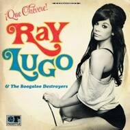 Ray Lugo & The Boogaloo Destroyers - Que Chevere!
