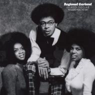 Regional Garland - Mixed Sugar The Complete Works, 1970-1987