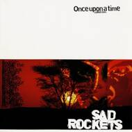 Sad Rockets - Once Upon A Time Called Now