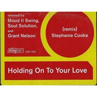 Stephanie Cooke - Holding On To Your Love (The Remixes)