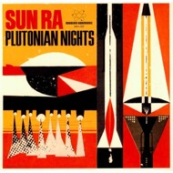 The Sun Ra Arkestra - Plutonian Nights
