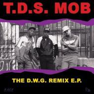 T.D.S. Mob - The D.W.G. Remix EP