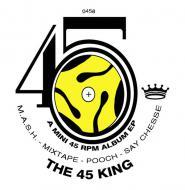 The 45 King - M.A.S.H. / Mixtape / Pooch / Say Cheese
