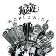 The Big Hustle - Worldwide