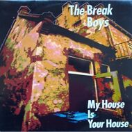 The Break Boys - My House Is Your House