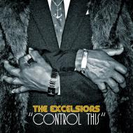The Excelsiors - Control This