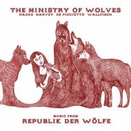 The Ministry Of Wolves - Music From Republik Der Wölfe