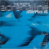 The Roots - Adrenaline / Don't See Us