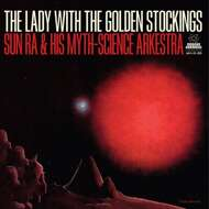 The Sun Ra Arkestra - The Lady With The Golden Stockings