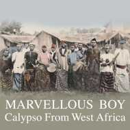 Various - Marvellous Boy: Calypso From West Africa